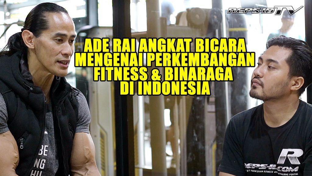 ade rai angkat bicara soal perkembangan fitness dan binaraga indonesia